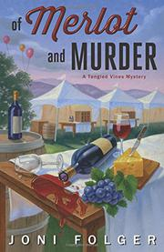 OF MERLOT AND MURDER by Joni Folger