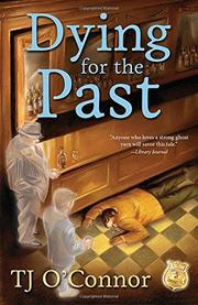 DYING FOR THE PAST by TJ O'Connor