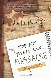 THE BOY MEETS GIRL MASSACRE (ANNOTATED) by Ainslie Hogarth