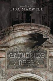 GATHERING DEEP by Lisa Maxwell
