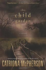 THE CHILD GARDEN by Catriona McPherson