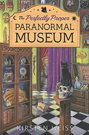 THE PERFECTLY PROPER PARANORMAL MUSEUM by Kirsten Weiss