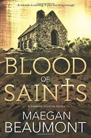 BLOOD OF SAINTS by Maegan Beaumont