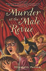 MURDER AT THE MALE REVUE by Elizabeth Perona