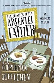 THE QUESTION OF THE ABSENTEE FATHER  by E.J. Copperman