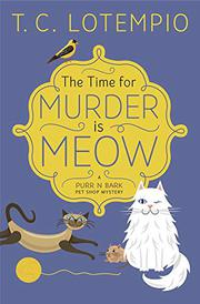 THE TIME FOR MURDER IS MEOW by T.C. LoTempio