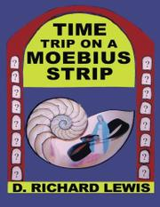 TIME TRIP ON A MOEBIUS STRIP by Richard D. Lewis