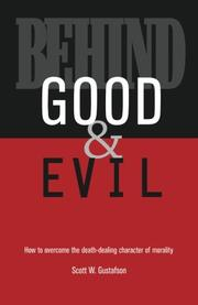BEHIND GOOD & EVIL by Scott Gustafson