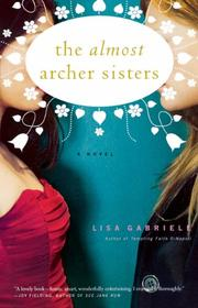 THE ALMOST ARCHER SISTERS by Lisa Gabriele