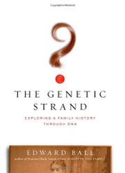 THE GENETIC STRAND by Edward Ball