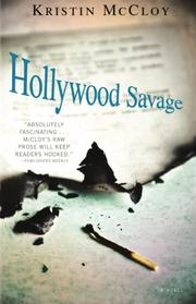 HOLLYWOOD SAVAGE by Kristin McCloy
