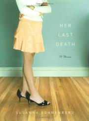 HER LAST DEATH by Susanna Sonnenberg