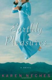 EARTHLY PLEASURES by Karen Neches