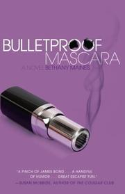 BULLETPROOF MASCARA by Bethany Maines
