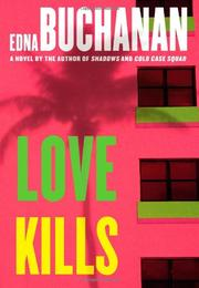 LOVE KILLS by Edna Buchanan