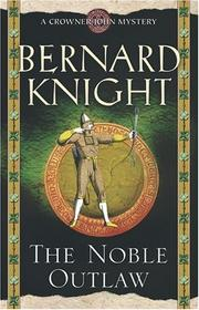 THE NOBLE OUTLAW by Bernard Knight