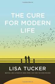 THE CURE FOR MODERN LIFE by Lisa Tucker