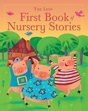 THE LION FIRST BOOK OF NURSERY STORIES by Lois Rock