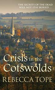 CRISIS IN THE COTSWOLDS  by Rebecca Tope
