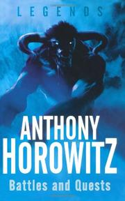 LEGENDS: BATTLES AND QUESTS by Anthony Horowitz