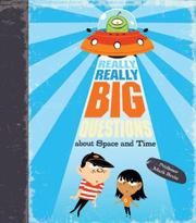 REALLY, REALLY BIG QUESTIONS ABOUT SPACE AND TIME by Mark Brake