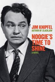NOOGIE'S TIME TO SHINE by Jim Knipfel