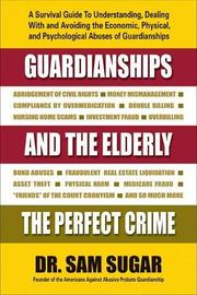 GUARDIANSHIPS AND THE ELDERLY by Sam Sugar