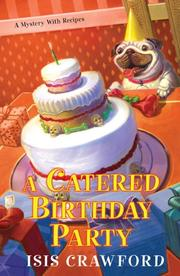 A CATERED BIRTHDAY PARTY by Isis Crawford