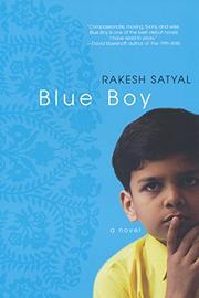 BLUE BOY by Rakesh Satyal