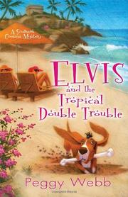 ELVIS AND THE TROPICAL DOUBLE TROUBLE by Peggy Webb