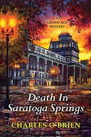 DEATH IN SARATOGA SPRINGS by Charles O'Brien