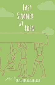 LAST SUMMER AT EDEN by Christina Hergenrader