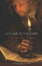 A FLAME IN THE DARK by Sarah  Baughman