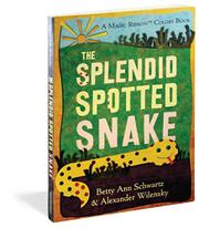 THE SPLENDID SPOTTED SNAKE by Betty Ann Schwartz