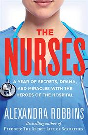 THE NURSES by Alexandra Robbins
