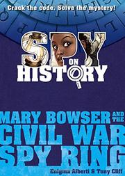 MARY BOWSER AND THE CIVIL WAR SPY RING by Enigma Alberti
