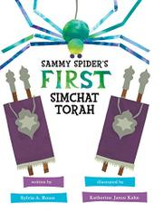 SAMMY SPIDER'S FIRST SIMCHAT TORAH by Sylvia A. Rouss