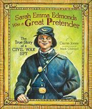 SARAH EMMA EDMONDS WAS A GREAT PRETENDER by Carrie Jones