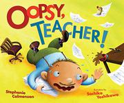 OOPSY, TEACHER! by Stephanie Calmenson