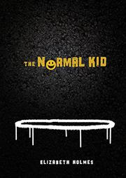THE NORMAL KID by Elizabeth Holmes