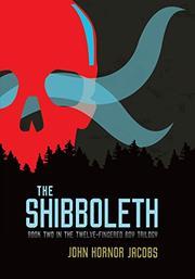 THE SHIBBOLETH by John Hornor Jacobs