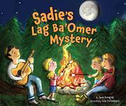 SADIE'S LAG BA'OMER MYSTERY by Jamie Korngold