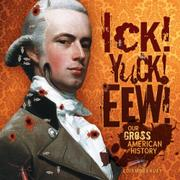 ICK! YUCK! EEW! by Lois Miner Huey