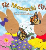 FLY, MONARCH! FLY! by Nancy Elizabeth Wallace