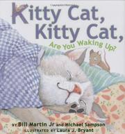 KITTY CAT, KITTY CAT, ARE YOU WAKING UP? by Bill Martin, Jr.