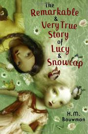 THE REMARKABLE & VERY TRUE STORY OF LUCY & SNOWCAP by H.M. Bouwman