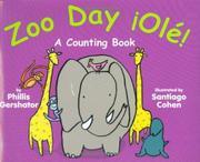 ZOO DAY ¡OLÉ! by Phillis Gershator