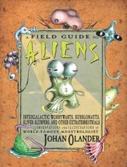 A FIELD GUIDE TO ALIENS by Johan Olander