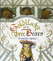 GOLDILOCKS AND THE THREE BEARS by Gennady Spirin