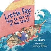 Book Cover for LITTLE FOX GOES TO THE END OF THE WORLD